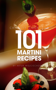 Creative Cocktails: 101 Martini Recipes cover